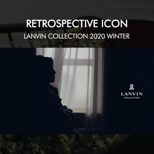 LANVIN COLLECTION 2020 WINTE RETROSPECTIVE ICON 앨범 바로가기